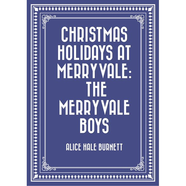 Christmas Holidays At Merryvale The Merryvale Boys Ebook Walmart Com Walmart Com
