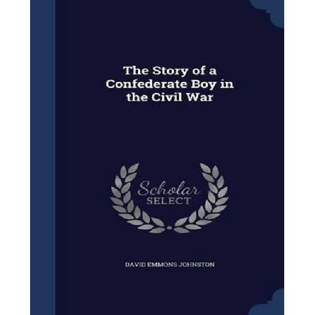The Story of a Confederate Boy in the Civil War - image 1 of 1