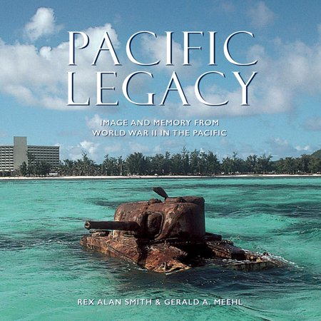 Pacific Legacy : Image and Memory from World War II in the
