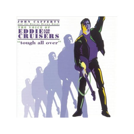 Voice Of Eddie and The Cruisers: Tough All Over