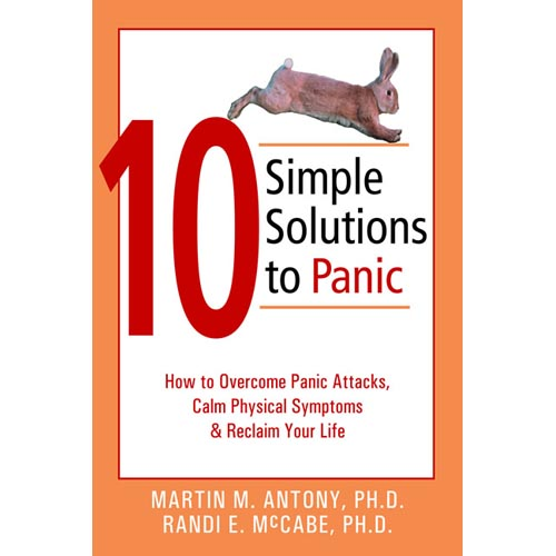 10 Simple Solutions to Panic: How to Overcome Panic ...