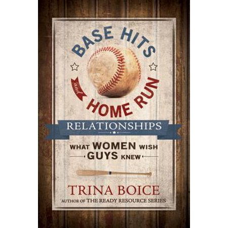 Base Hits and Home Run Relationships : What Women Wish Guys Knew