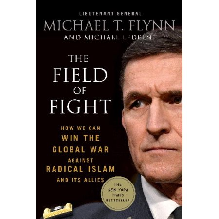 The Field of Fight : How We Can Win the Global War Against Radical Islam and Its Allies (Paperback)