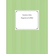 Regards sur la Bible (Paperback)