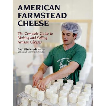 American Farmstead Cheese : The Complete Guide to Making and Selling Artisan (Making Ricotta Cheese)