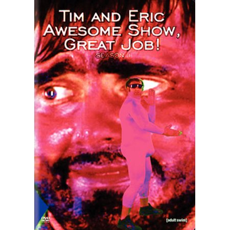 Tim & Eric Awesome Show, Great Job! Season 1 (Nancy Wray The Great Outdoors Tv Show)
