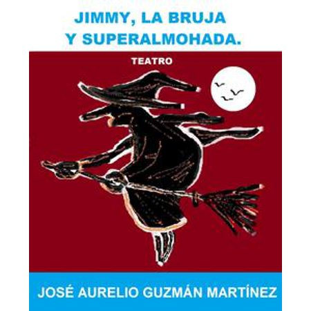 Jimmy, la bruja y Superalmohada - eBook (La Bruja Halloween 2017)