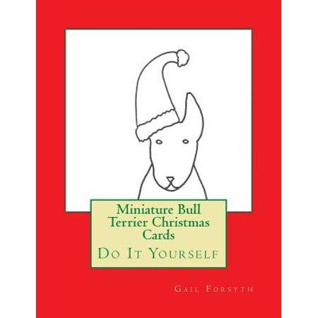 Miniature Bull Terrier Christmas Cards : Do It Yourself (Do It Yourself Christmas Crafts)