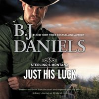 Sterling's Montana Series, 3: Just His Luck (Audiobook)
