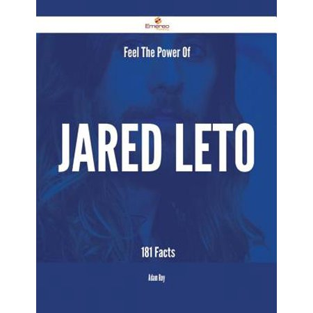 Feel The Power Of Jared Leto - 181 Facts - eBook