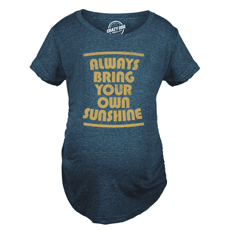 Maternity Always Bring Your Sunshine New Mom Pregnancy Shirt Announcement (Happiness Maternity T-shirt)