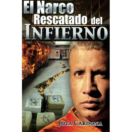El Narco  Rescatado Del Infierno