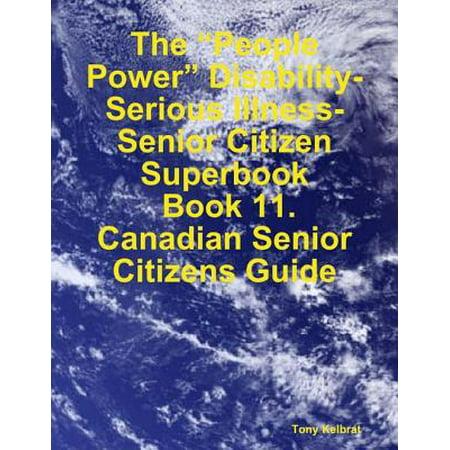 "The ""People Power"" Disability-Serious Illness-Senior Citizen Superbook: Book 11. Canadian Senior Citizens Guide - - Halloween Jokes For Senior Citizens"