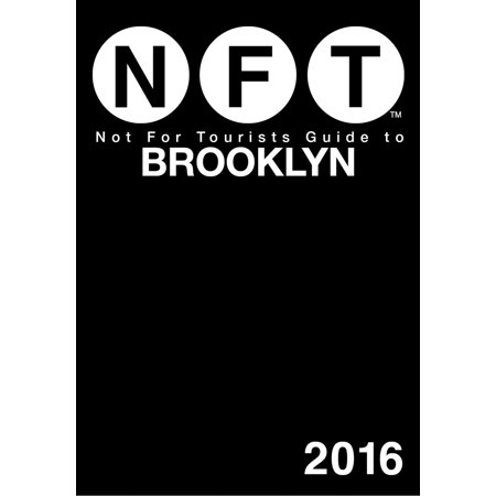Not for tourists guide to brooklyn 2016: