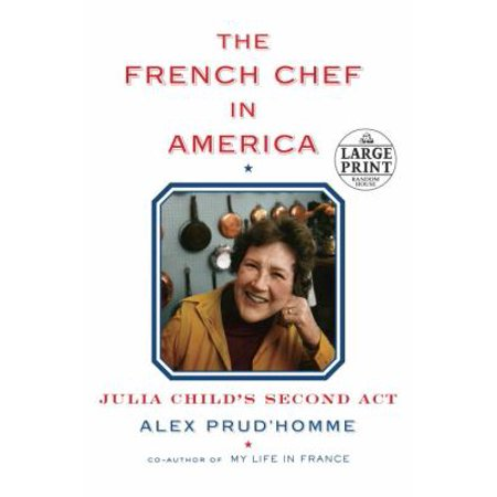 The French Chef In America  Julia Childs Second Act