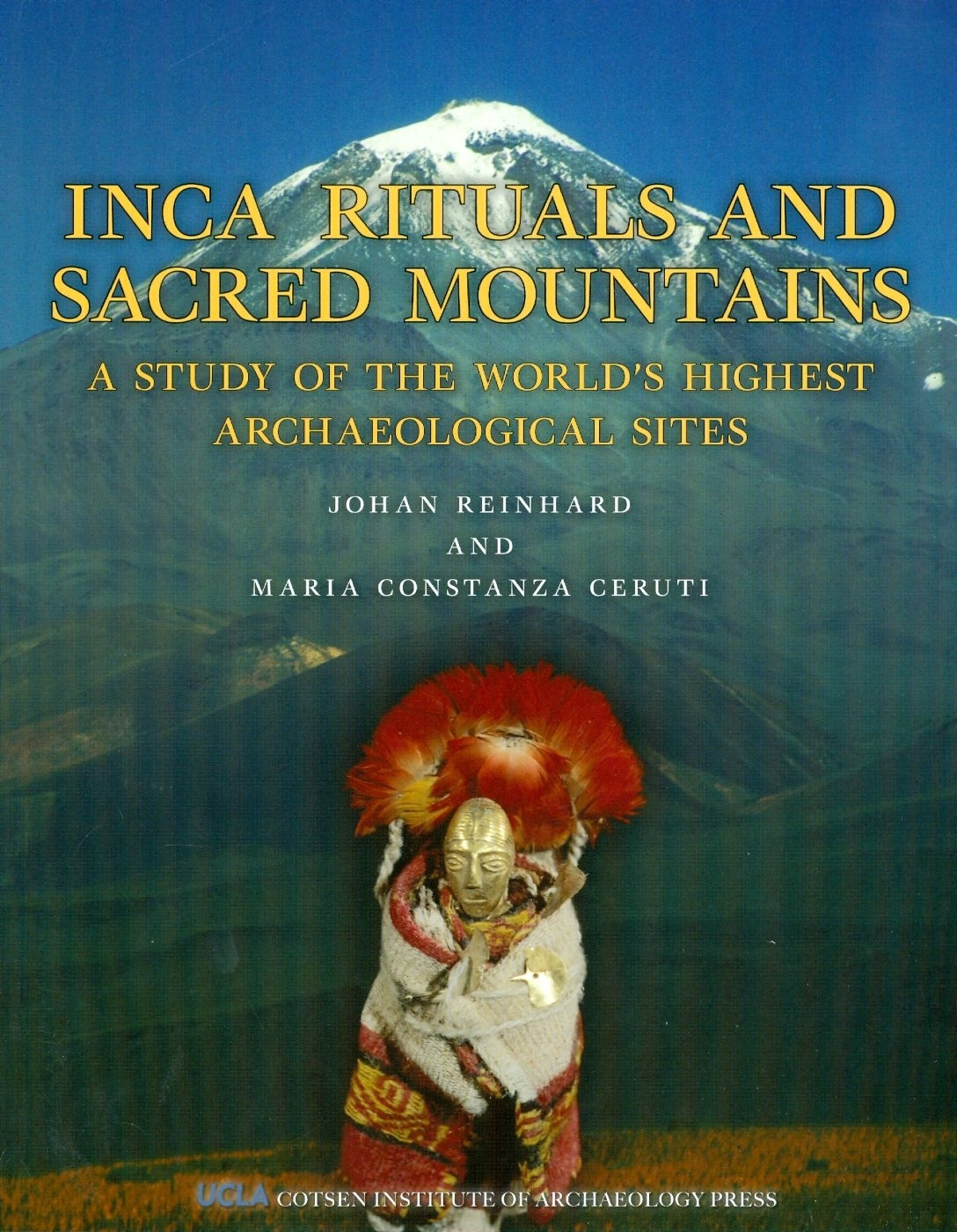 Read Inca Rituals and Sacred Mountains: A Study of the World's Highest Archaeological Sites