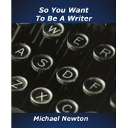 So You Want To Be a Writer - eBook
