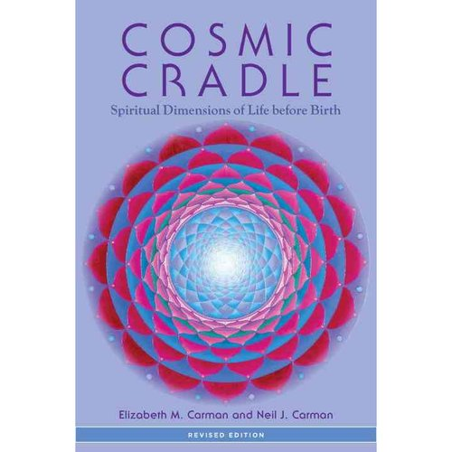 Cosmic Cradle: Spiritual Dimensions of Life before Birth