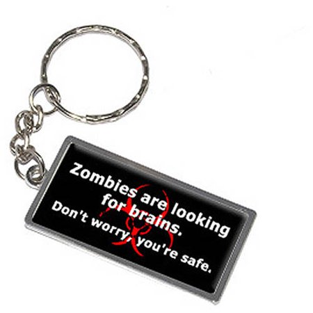 Zombies Are Looking For Brains Don't Worry You're Safe Keychain Key Chain Ring