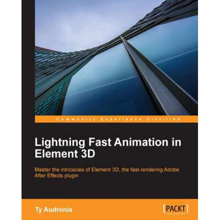 Lightning Fast Animation in Element 3D - eBook (Best Pc For 3d Animation 2019)