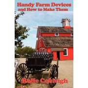 Handy Farm Devices and How to Make Them - eBook