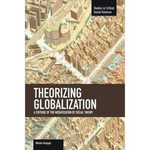 Theorizing Globalization: A Critique of the Mediatization of Social Theory