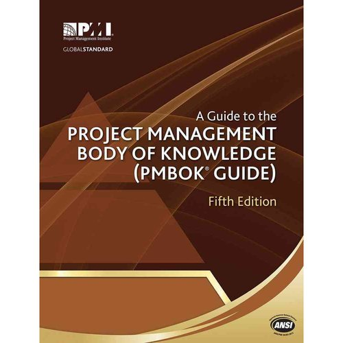 A Guide to the Project Management Body of Knowledge: PMBOK Guide