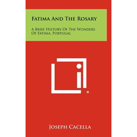 Fatima and the Rosary : A Brief History of the Wonders of Fatima, Portugal (Fatima Rosary Book)