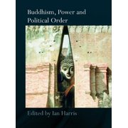 Buddhism, Power and Political Order - eBook