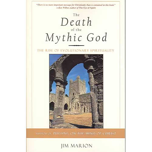 The Death of the Mythic God: The Rise of Evolutionary Spirituality