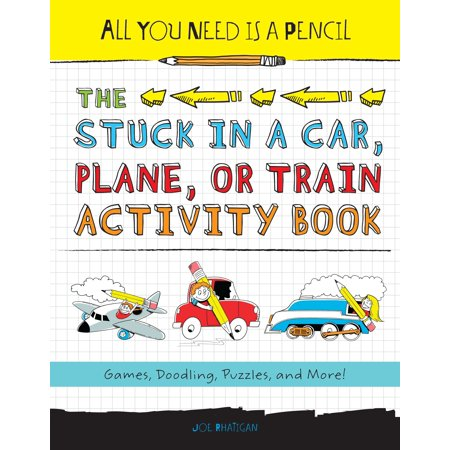 All You Need Is a Pencil: The Stuck in a Car, Plane, or Train Activity Book : Games, Doodling, Puzzles, and (Graphing Points On A Coordinate Plane Game)