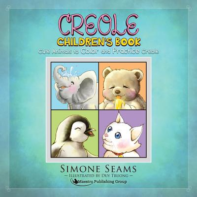 Creole Children's Book : Cute Animals to Color and Practice Creole