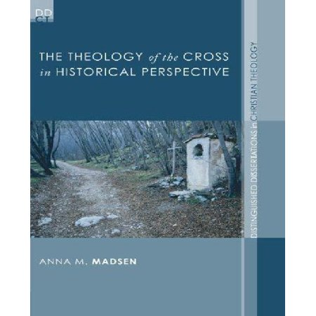 The Theology of the Cross in Historical Perspective - image 1 of 1
