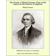 The Poems of Philip Freneau: Poet of the American Revolution (Complete) - eBook