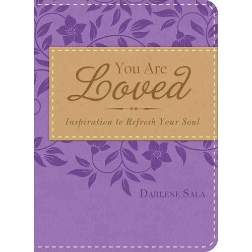 You Are Loved: Inspiration to Refresh Your Soul
