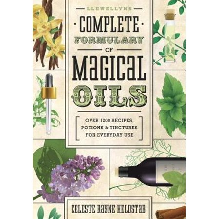 Llewellyn's Complete Formulary of Magical Oils: Over 1200 Recipes, Potions & Tinctures for Everyday Use - eBook - Halloween Witch Potion Recipes