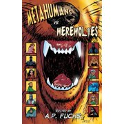 Metahumans Vs Werewolves : A Superhero Vs Werewolf Anthology