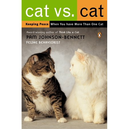 Cat vs. Cat : Keeping Peace When You Have More Than One Cat