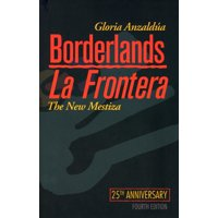 Borderlands/La Frontera: The New Mestiza, Fourth Edition (Paperback)