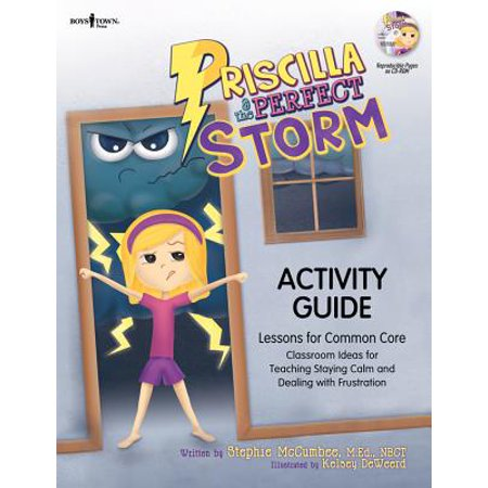 Priscilla & the Perfect Storm Activity Guide : Classroom Ideas for Teaching the Skills of Staying Calm and Dealing with Frustration and Lessons for Common Core