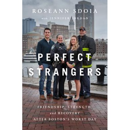 Perfect Strangers : Friendship, Strength, and Recovery After Bostons Worst Day](Day After Halloween Funny)