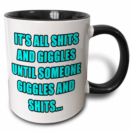 3dRose Its All Shits And Giggles Until Someone Giggles And Shits Aqua - Two Tone Black Mug, (Its All Shits And Giggles Until Someone)