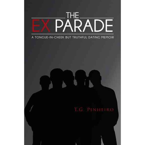 The Ex Parade: A Tongue-In-Cheek But Truthful Dating Memoir