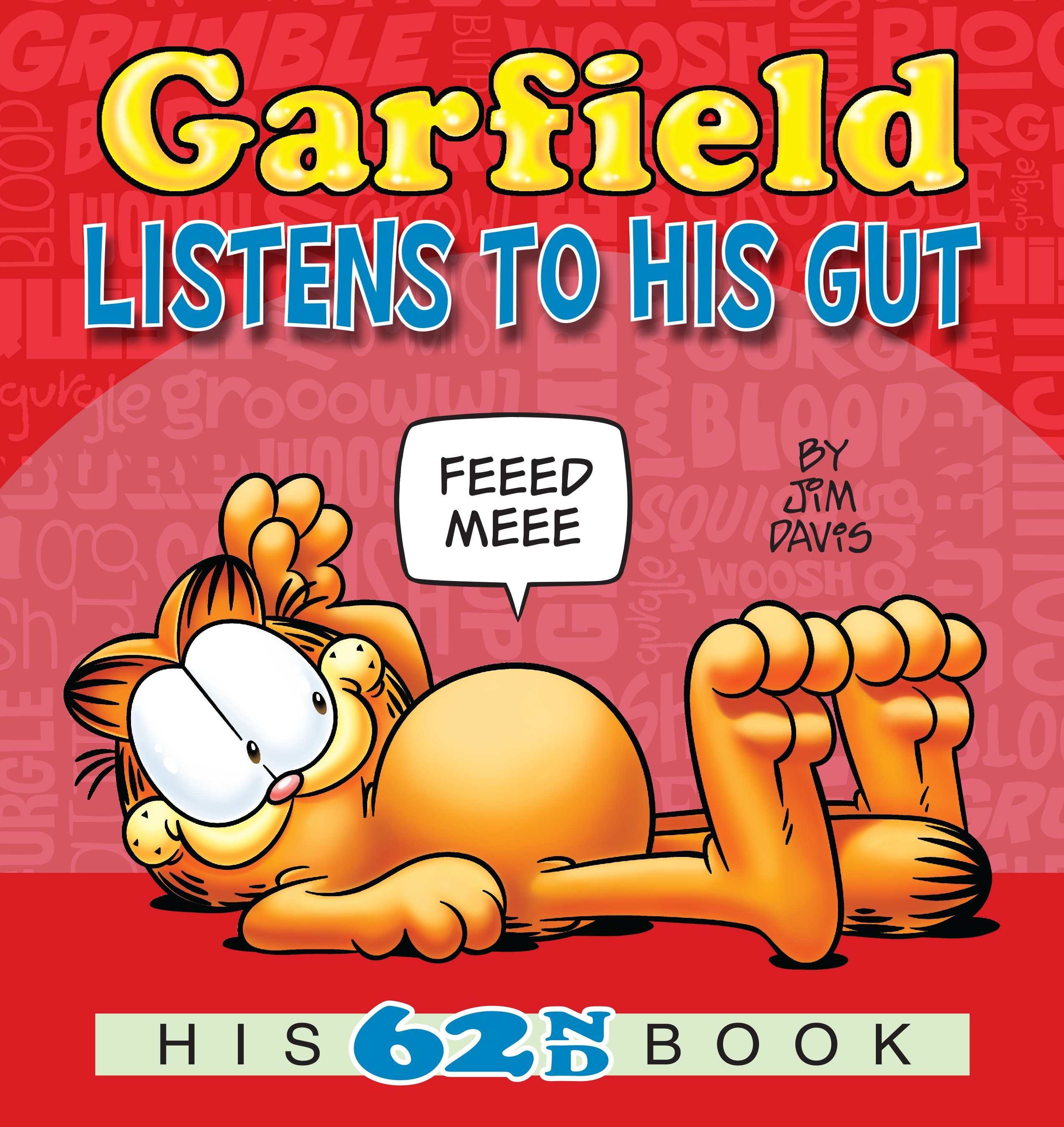 Garfield Listens to His Gut : His 62nd Book