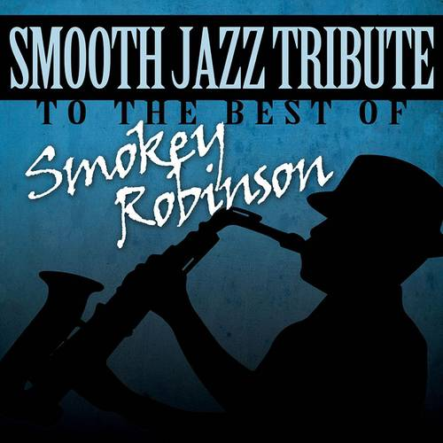 Smooth Jazz Tribute To The Best Of Smokey Robinson
