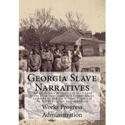 Georgia Slave Narratives : A Folk History of Slavery in the United States from Interviews with Former Slaves