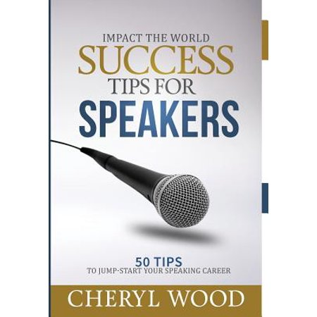 Success Tips for Speakers : 50 Tips to Jump-Start Your Speaking