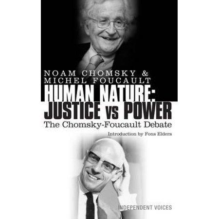 Human Nature : Justice Versus Power: The Chomsky-Foucault