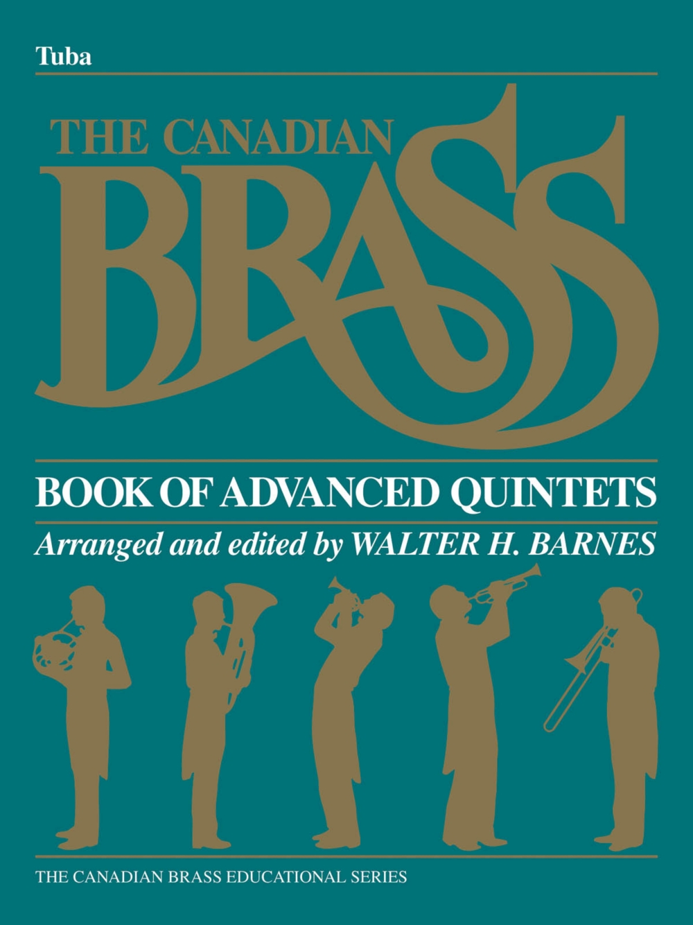 Canadian Brass The Canadian Brass Book of Advanced Quintets (Tuba in C (B.C.)) Brass... by