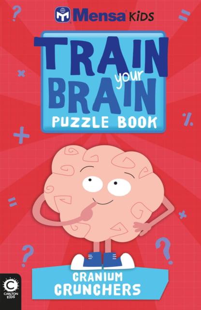 Mensa Train Your Brain: Cranium Crunchers (Paperback) by